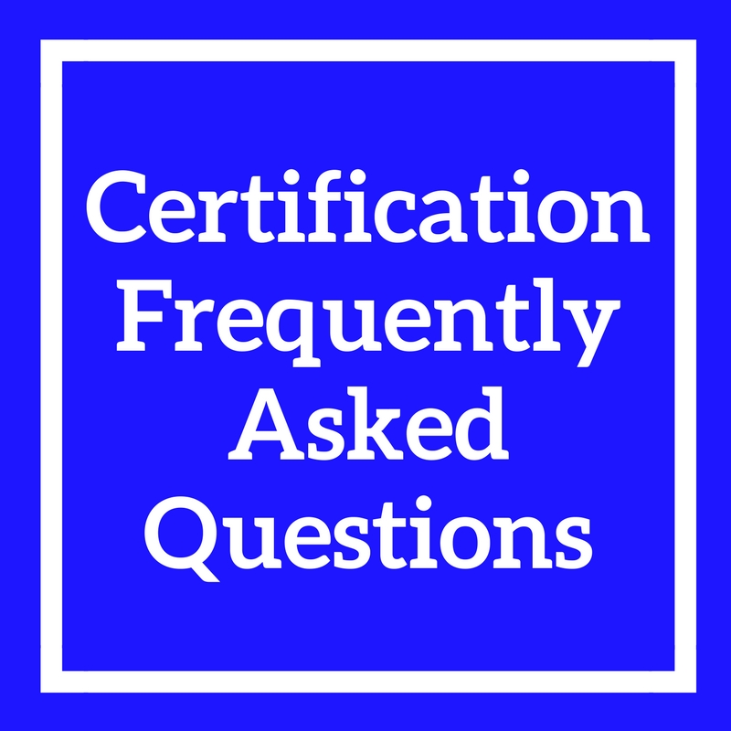 Certification Frequently Asked Questions