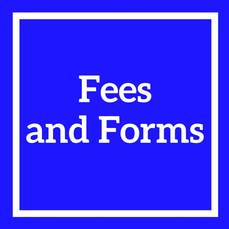 Fees and Forms