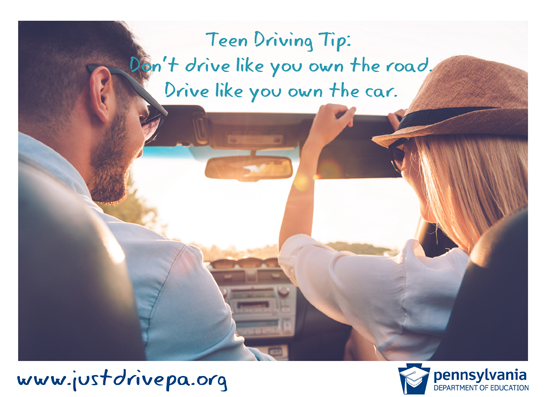 Teen Driving Tip:  Don't drive like you own the road.  Drive like you own the car.  www.justdrivepa.org