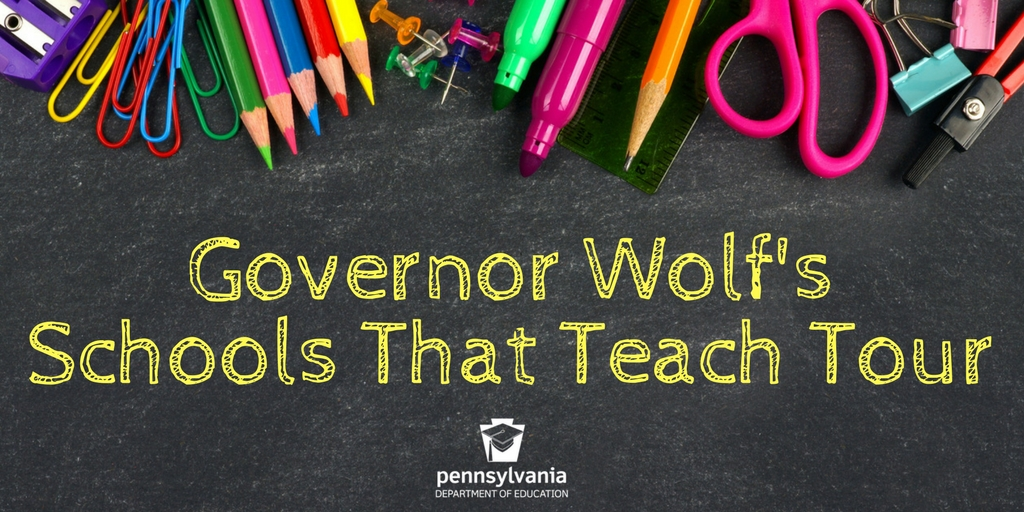 Governor Wolf's Schools That Teach Tour