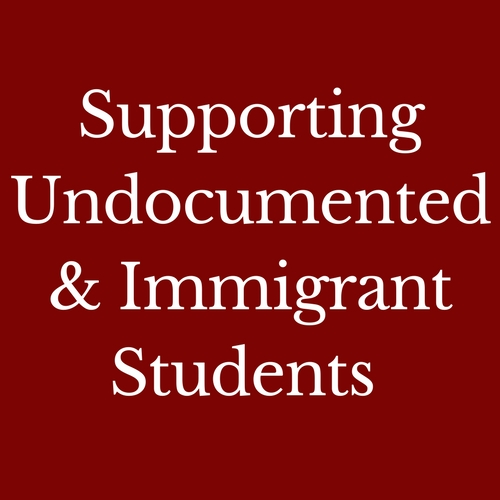 Supporting Undocumented & Immigrant Students